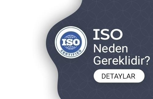 ISO Neden Gereklidir?